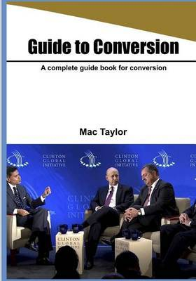 Guide to Conversion: A Complete Guide Book for Conversion