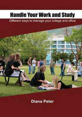 Handle Your Work and Study: Different Ways to Manage Your College and Office