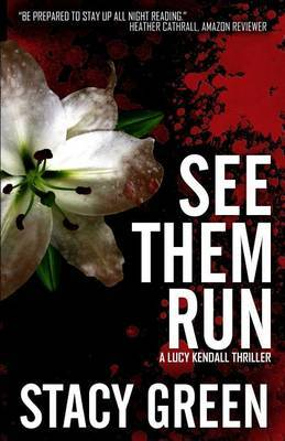 See Them Run (Lucy Kendall #2): A Lucy Kendall Mystery/Thriller