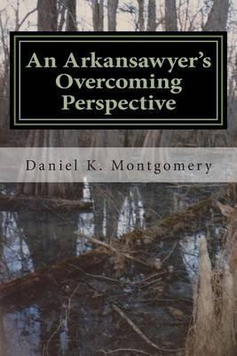 An Arkansawyer's Overcoming Perspective