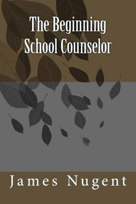 The Beginning School Counselor