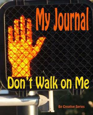 My Journal: Don't Walk on Me