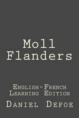 Moll Flanders: Moll Flanders: English-French Learning Edition