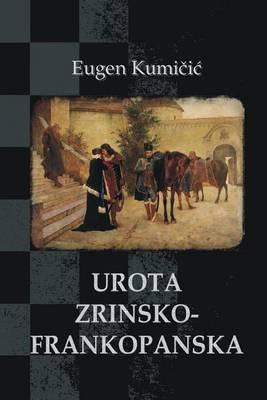 Urota Zrinsko-Frankopanska: Povijesni Roman