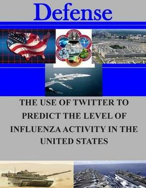 The Use of Twitter to Predict the Level of Influenza Activity in the United States