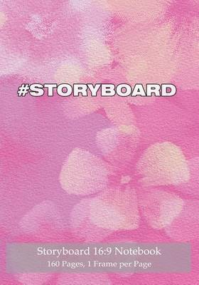 Storyboard 16: 9 Notebook 160 Pages 1 Frame Per Page: Ideal Journal to Sketch and Visualize Scenes, 7x10 Notebook with Pastel Pink Cover, 160 Pages with One Storyboard Frame Per Page