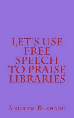 Let's Use Free Speech to Praise Libraries