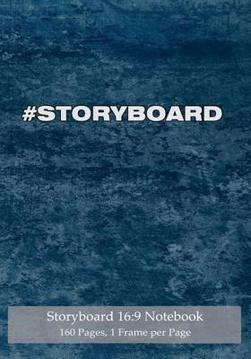 Storyboard 16: 9 Notebook 160 Pages 1 Frame Per Page: Ideal Journal to Sketch and Visualize Scenes, 7x10 Notebook with Light Blue Grunge Cover, 160 Pages with One Storyboard Frame Per Page