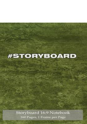 Storyboard 16: 9 Notebook 160 Pages 1 Frame Per Page: Ideal Journal to Sketch and Visualize Scenes, 7x10 Notebook with Light Green Grunge Cover, 160 Pages with One Storyboard Frame Per Page