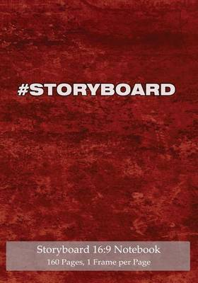 Storyboard 16: 9 Notebook 160 Pages 1 Frame Per Page: Ideal Journal to Sketch and Visualize Scenes, 7x10 Notebook with Light Red Grunge Cover, 160 Pages with One Storyboard Frame Per Page