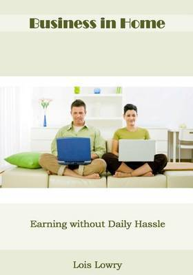 Business in Home: Earning Without Daily Hassle
