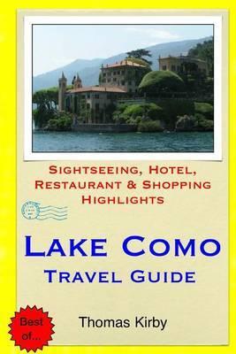 Lake Como Travel Guide: Sightseeing, Hotel, Restaurant & Shopping Highlights