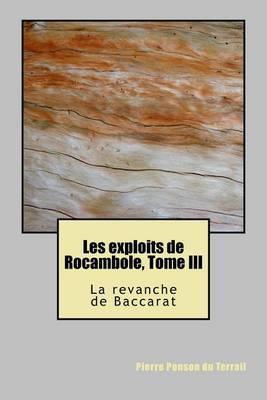 Les Exploits de Rocambole, Tome III: La Revanche de Baccarat