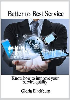 Better to Best Service: Know How to Improve Your Service Quality
