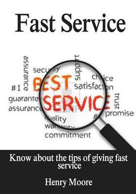 Fast Service: Know about the Tips of Giving Fast Service