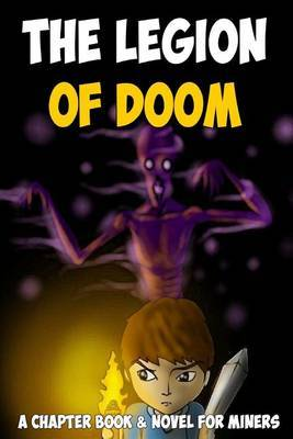 The Legion of Doom: A Chapter Book & Novel for Miners Ft. Steve and the Enderman (Unofficial)