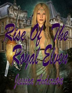 Rise of the Royal Elven