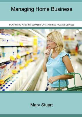 Managing Home Business: Planning and Investment of Starting Home Business