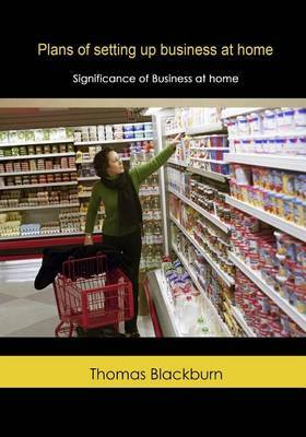 Plans of Setting Up Business at Home: Significance of Business at Home