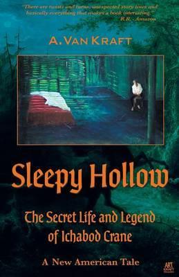 Sleepy Hollow: The Secret Life of Ichabod Crane