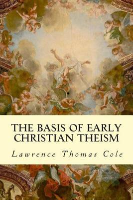 The Basis of Early Christian Theism