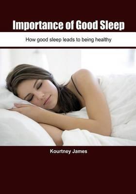 Importance of Good Sleep: How Good Sleep Leads to Being Healthy