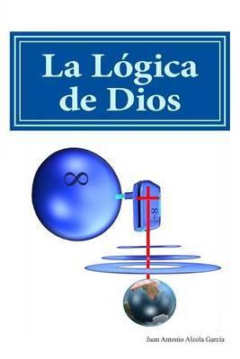 La Logica de Dios