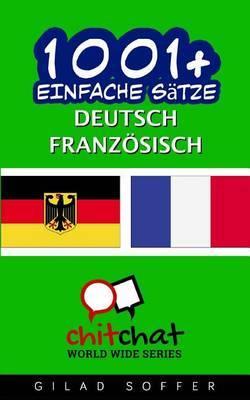 1001+ Einfache Satze Deutsch - Franzosisch