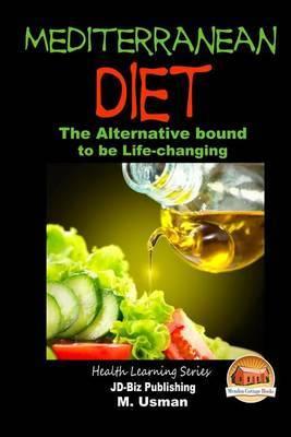 Mediterranean Diet - The Alternative Bound to Be Life-Changing