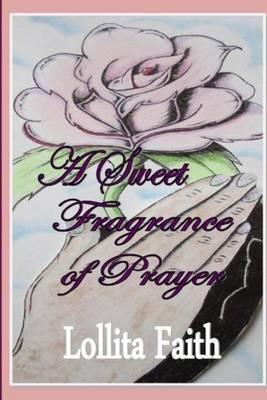 A Sweet Fragrance of Prayer