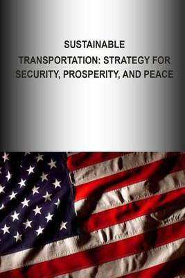 Sustainable Transportation: Strategy for Security, Prosperity, and Peace
