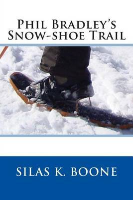 Phil Bradley's Snow-Shoe Trail