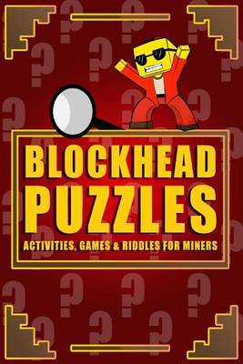 Blockhead Puzzles: Activities, Games & Riddles for Miners