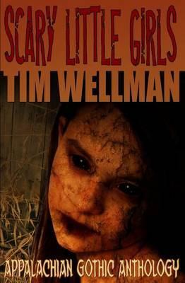 Scary Little Girls: Appalachian Gothic Anthology