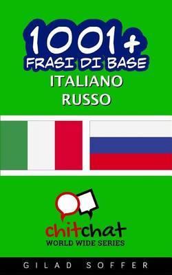 1001+ Frasi Di Base Italiano - Russo