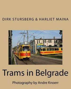 Trams in Belgrade: Photography by Andre Knoerr