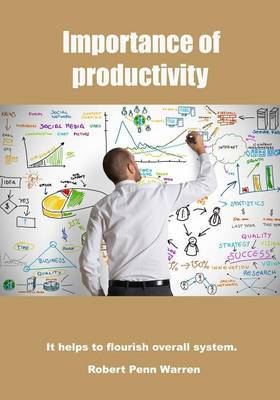 Importance of Productivity: It Helps to Flourish Overall System.