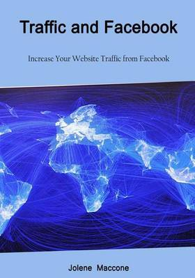 Traffic and Facebook: Increase Your Website Traffic from Facebook