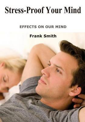 Stress-Proof Your Mind: Effects on Our Mind