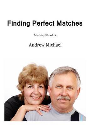 Finding Perfect Matches: Matching Life to Life