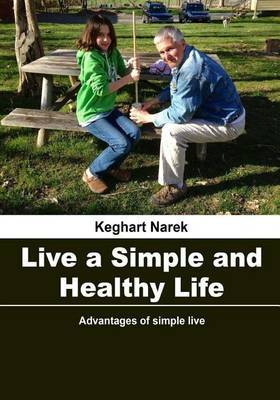 Live a Simple and Healthy Life: Advantages of Simple Live