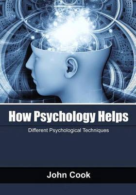 How Psychology Helps: Different Psychological Techniques