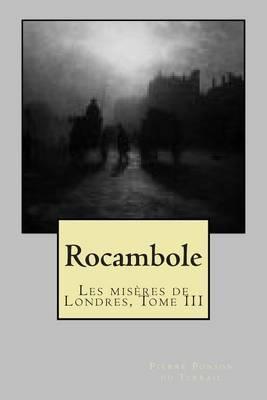 Rocambole: Les Miseres de Londres, Tome III
