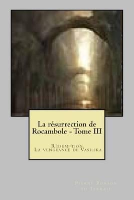 La Resurrection de Rocambole - Tome III: Redemption - La Vengeance de Vasilika
