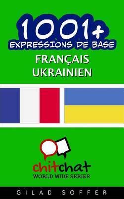 1001+ Expressions de Base Francais - Ukrainien