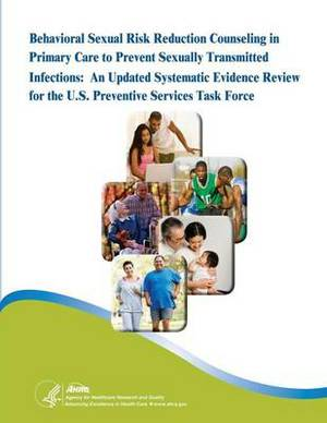 Behavioral Sexual Risk Reduction Counseling in Primary Care to Prevent Sexually Transmitted Infections: An Updated Systematic Evidence Review for the U.S. Preventive Services Task Force: Evidence Synthesis Number 114