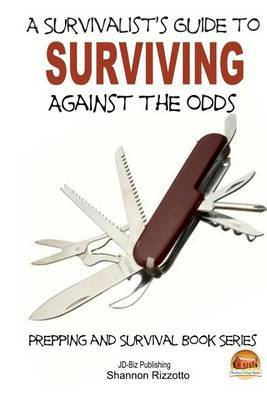 A Survivalist's Guide to Surviving Against the Odds