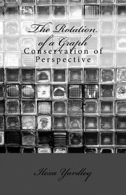 The Rotation of a Graph: Conservation of Perspective