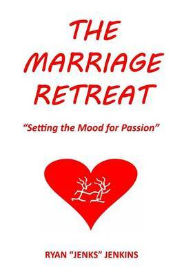 The Marriage Retreat: Setting the Mood for Passion