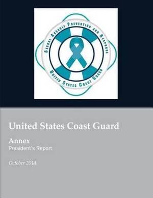 United States Coast Guard Annex President's Report: United States Coast Guard Sexual Assault Prevention and Response